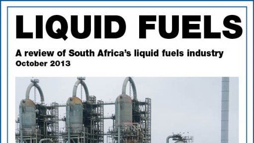 Creamer Media publishes Liquid Fuels 2013 research report