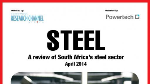 Creamer Media publishes Steel 2014 research report