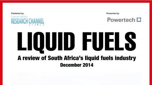Creamer Media publishes Liquid Fuels 2014 - A review of South Africa's Liquid Fuels sector research report