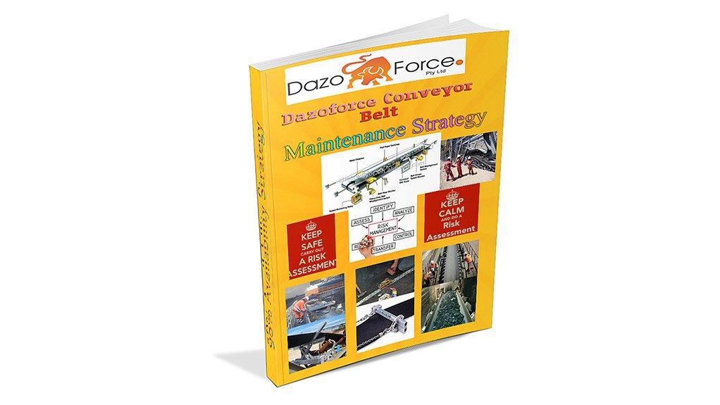 MAINTENANCE STRATEGIES  Dazoforce developed a three-volume series of conveyor belt maintenance reference books