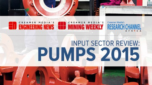 Creamer Media publishes Input Sector Review: Pumps 2015 research report