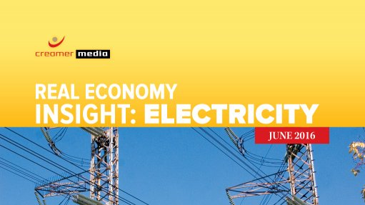 Creamer Media publishes Real Economy Insight 2016: Electricity research report