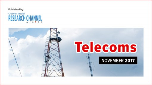 Telecoms 2017: A review of South Africa's telecommunications sector (PDF Report)