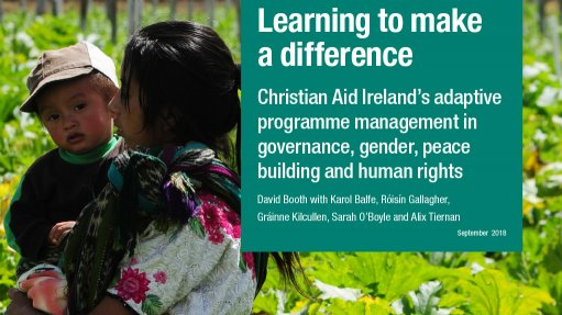 Learning to make a difference: Christian Aid Ireland's adaptive programme management in governance, gender, peace building and human rights