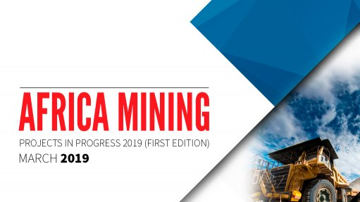 Africa Mining Projects in Progress 2019 (First Edition)