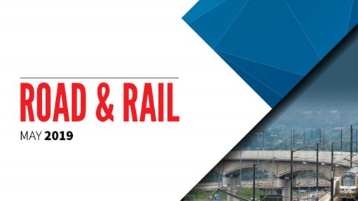 Road & Rail 2019: A review of South Africa's road and rail sector