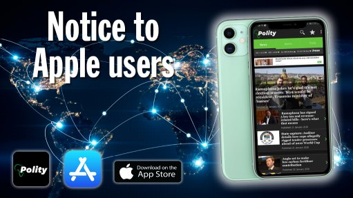 Important notice to users of the Apple App versions of Polity, Mining Weekly and Engineering News