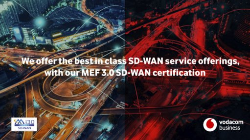 Vodacom Business Achieves Prestigious MEF3.0 SD-WAN Certification