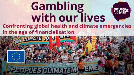 Gambling with Our Lives: Confronting Global Health and Climate Emergencies in the Age of Financialisation