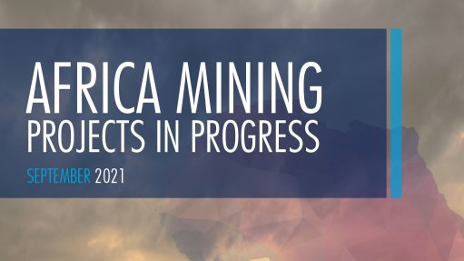 Cover image for Creamer Media's Africa Mining Projects in Progress 2021
