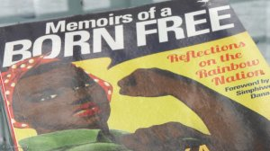 Memoirs of a Born Free: Reflections on the Rainbow Nation (Part 2)