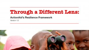 Through a Different Lens: ActionAid's Resilience Framework (August 2016)
