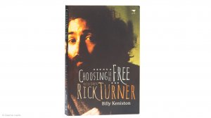Choosing to be Free: The Life Story of Rick Turner