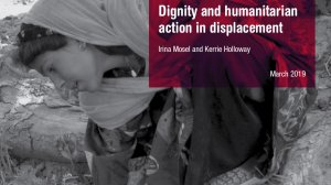 Dignity and humanitarian action in displacement