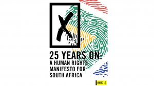25 Years On: A Human Rights Manifesto for South Africa