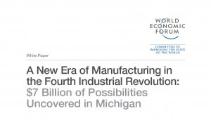 A New Era of Manufacturing in the Fourth Industrial Revolution: $7 Billion of Possibilities Uncovered in Michigan