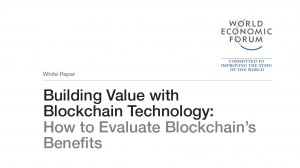Building Value with Blockchain Technology: How to Evaluate Blockchain's Benefits