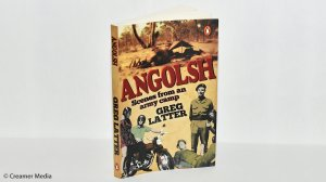 Angolsh: Scenes from an army camp – Greg Latter