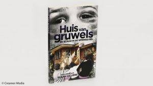Huis van gruwels: My 16 jaar in die Springs-hel – Susan Cilliers