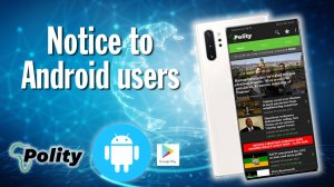 Notice to Android App users of  Polity, Mining Weekly and Engineering News