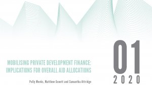 Mobilising private development finance: implications for overall aid allocations