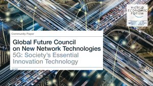 Global Future Council on New Network Technologies - 5G: Society's Essential Innovation Technology