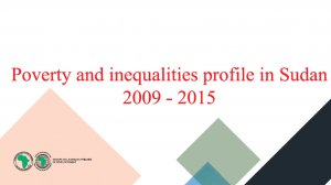 Poverty and Inequalities Profile in Sudan - 2009-2015