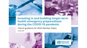 Investing in and building longer-term health emergency preparedness during the Covid-19 pandemic