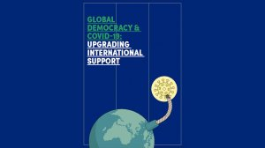 Global Democracy and COVID-19: Upgrading International Support