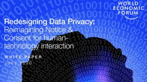 Redesigning Data Privacy: Reimagining Notice & Consent for human technology interaction