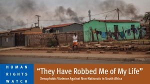 Xenophobic Violence Against Non-Nationals in South Africa