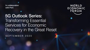 5G Outlook Series: Transforming Essential Services for Economic Recovery in the Great Reset