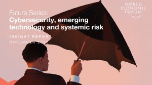 Future Series: Cybersecurity, emerging technology and systemic risk