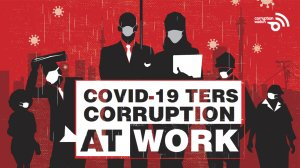 Covid-19 TERS Corruption at Work