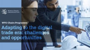 Adapting to the digital trade era: challenges and opportunities