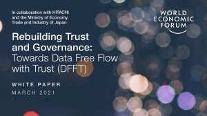 Rebuilding Trust and Governance: Towards Data Free Flow with Trust (DFFT)