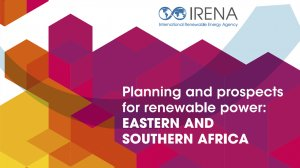 Planning and prospects for renewable power: Eastern and Southern Africa