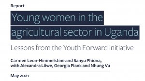 Young women in the agricultural sector in Uganda: Lessons from the Youth Forward Initiative