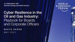 Cyber Resilience in the Oil and Gas Industry: Playbook for Boards and Corporate Officers