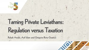Working Paper 350 - Taming Private Leviathans: Regulation versus Taxation