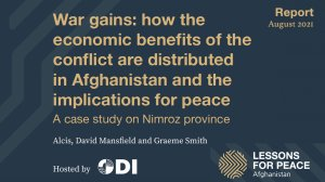 War gains: how the economic benefits of the conflict are distributed in Afghanistan and the implications for peace. A case study on Nimroz province
