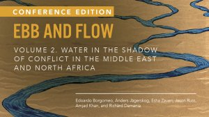 Ebb and Flow, Volume 2: Water in the Shadow of Conflict in the Middle East and North Africa