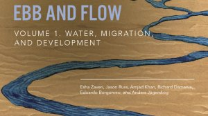 Ebb and Flow, Volume 1: Water, Migration, and Development