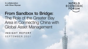 From Sandbox to Bridge: The Role of the Greater Bay Area in Connecting China with Global Asset Management