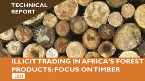 Illicit trading in Africa's forest products: Focus on timber - Technical Report