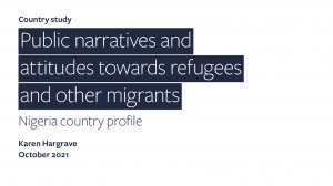 Public narratives and attitudes towards refugees and other migrants: Nigeria country profile
