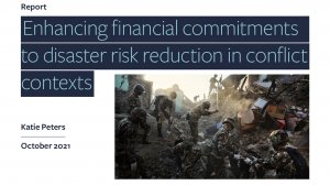 Enhancing financial commitments to disaster risk reduction in conflict contexts
