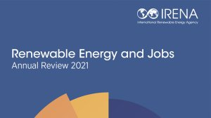 Renewable Energy and Jobs - Annual Review 2021